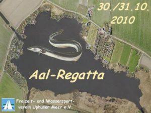 <b>Aalregatta - Uphuser Meer - 30/31. Okt. 2010</b>