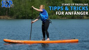 Stand Up Paddling: TIPPS & TR...